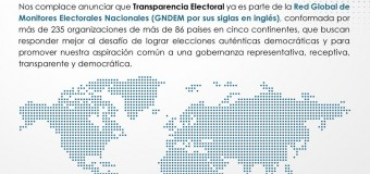 Transparencia Electoral ingresa a la Red Global de Monitores Electorales Nacionales